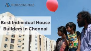 Best Individual house builders in Chennai