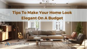Tips to Make Your Home Look Elegant on a Budget