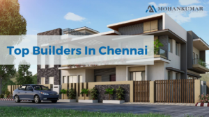 Top Builders in Chennai